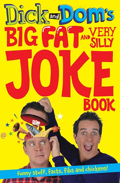 Dick and Dom's Big Fat and Very Silly Joke Book - Jacket