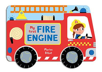 Whizzy Wheels: My First Fire Engine - Jacket