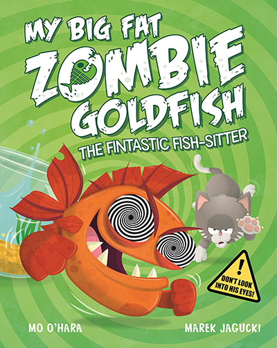 My Big Fat Zombie Goldfish: The Fintastic Fish-Sitter - Jacket