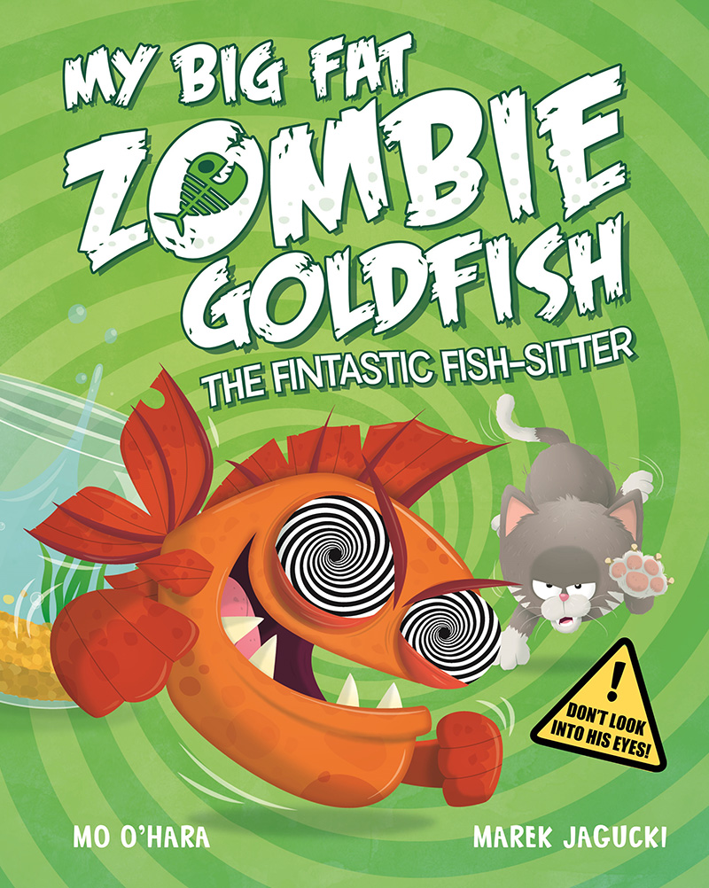 My Big Fat Zombie Goldfish: The Fintastic Fish-Sitter - Jacket