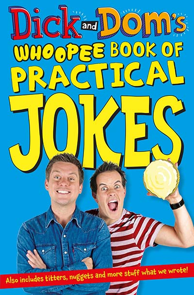 Dick and Dom's Whoopee Book of Practical Jokes - Jacket