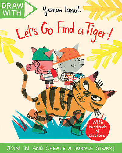 Draw With Yasmeen Ismail: Let's Go Find a Tiger! - Jacket