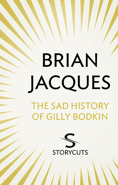 The Sad History of Gilly Bodkin (Storycuts) - Jacket