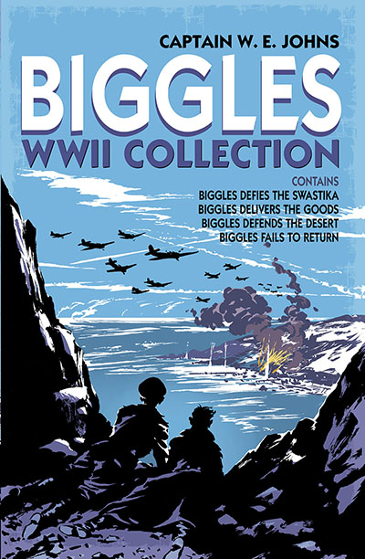 Biggles WWII Collection: Biggles Defies the Swastika, Biggles Delivers the Goods, Biggles Defends the Desert & Biggles Fails to Return - Jacket