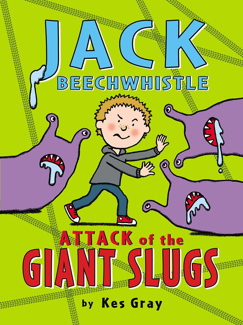 Jack Beechwhistle: Attack of the Giant Slugs - Jacket