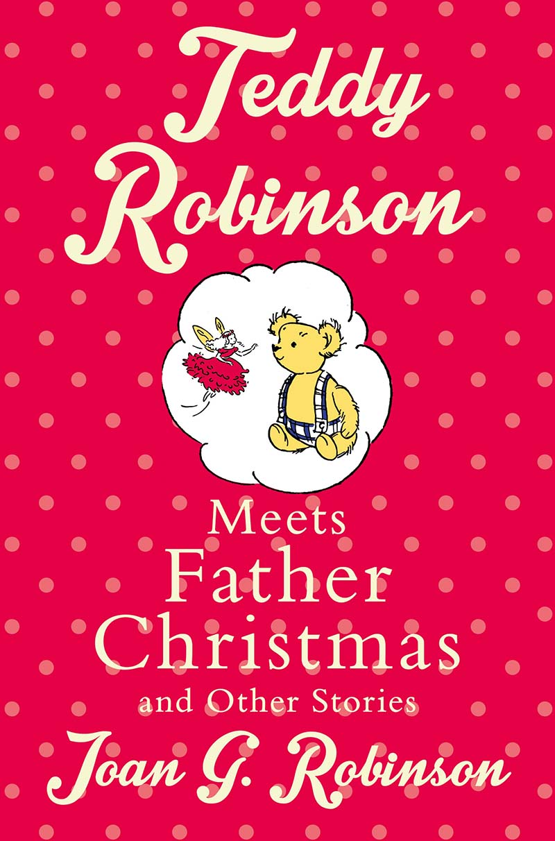 Teddy Robinson meets Father Christmas and other stories - Jacket