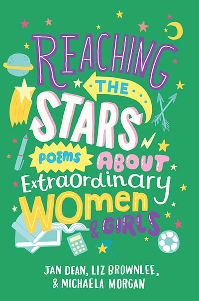 Reaching the Stars: Poems about Extraordinary Women and Girls - Jacket