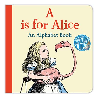 A is for Alice: An Alphabet Book - Jacket