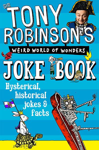 Sir Tony Robinson's Weird World of Wonders Joke Book - Jacket