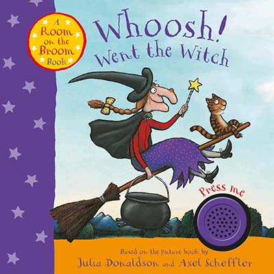 Whoosh! Went the Witch: A Room on the Broom Book - Jacket