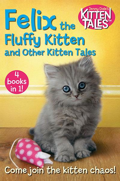 Felix the Fluffy Kitten and Other Kitten Tales - Jacket