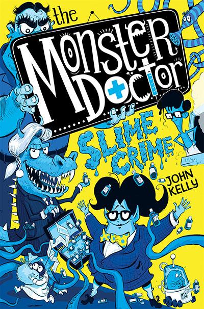 The Monster Doctor: Slime Crime - Jacket