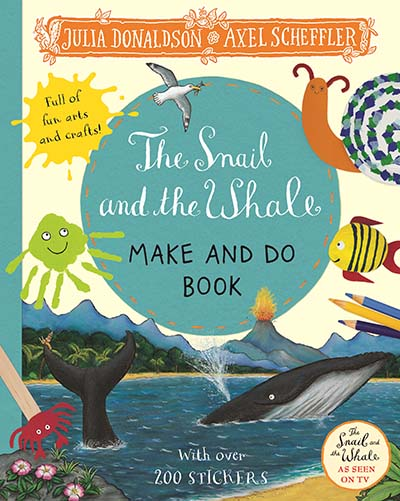 The Snail and the Whale Make and Do Book - Jacket