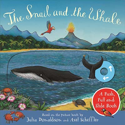 The Snail and the Whale: A Push, Pull and Slide Book - Jacket