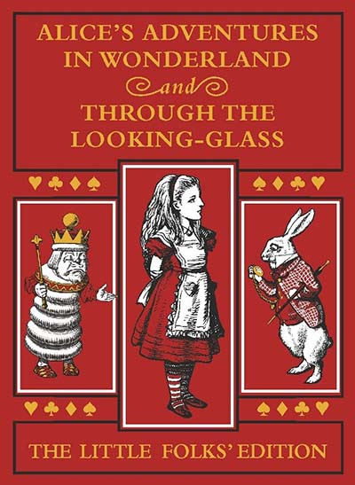 Alice's Adventures in Wonderland and Through the Looking-Glass: The Little Folks Edition - Jacket