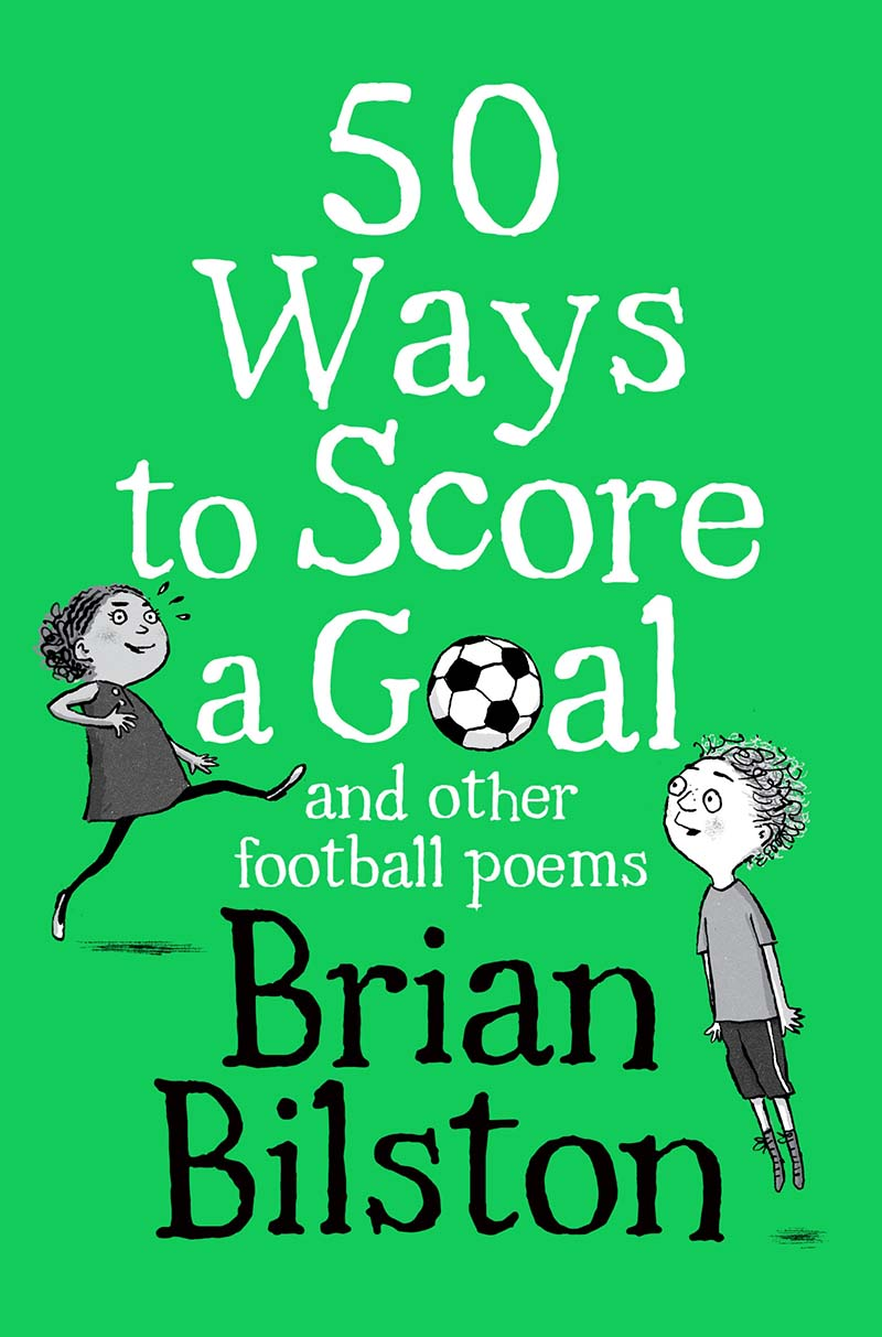 50 Ways to Score a Goal and Other Football Poems - Jacket