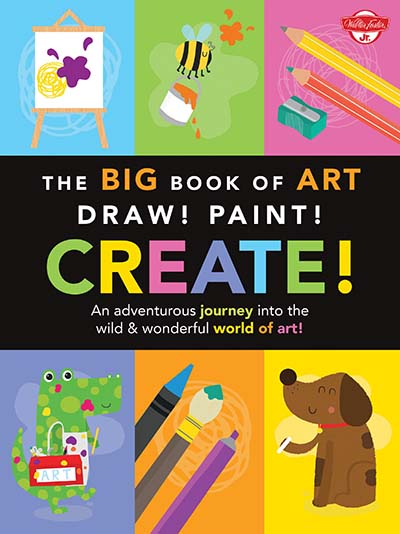 The Big Book of Art: Draw! Paint! Create! - Jacket
