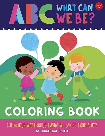 ABC for Me: ABC What Can We Be? Coloring Book - Jacket
