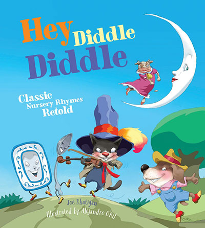 Hey Diddle Diddle: Classic Nursery Rhymes Retold - Jacket