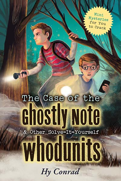 The Case of the Ghostly Note & Other Solve-It-Yourself Whodunits - Jacket