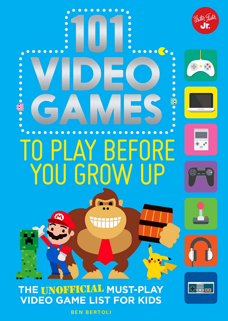 101 Video Games to Play Before You Grow Up - Jacket