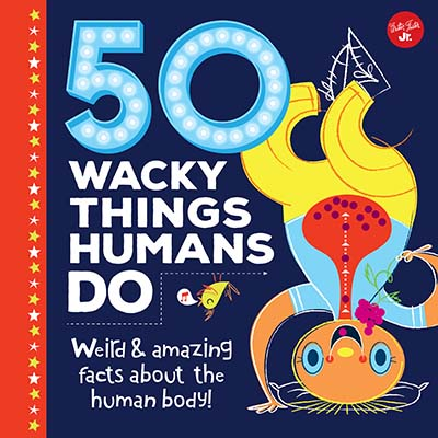 50 Wacky Things Humans Do - Jacket