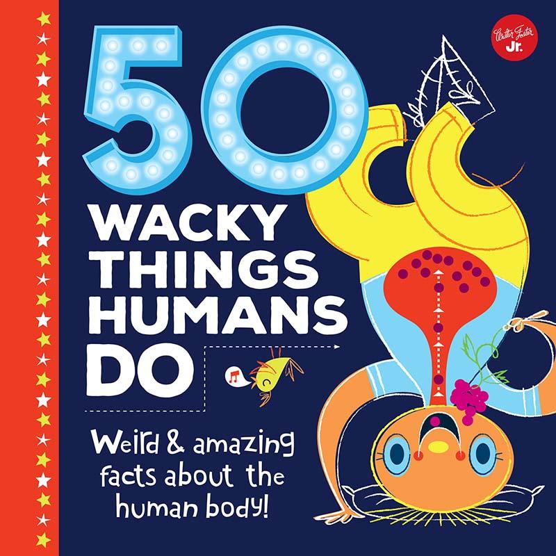 50 Wacky Things Humans Do - Jacket