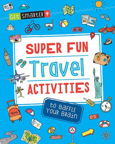 Get Smarter: Super Fun Travel Activities to Baffle Your Brain - Jacket
