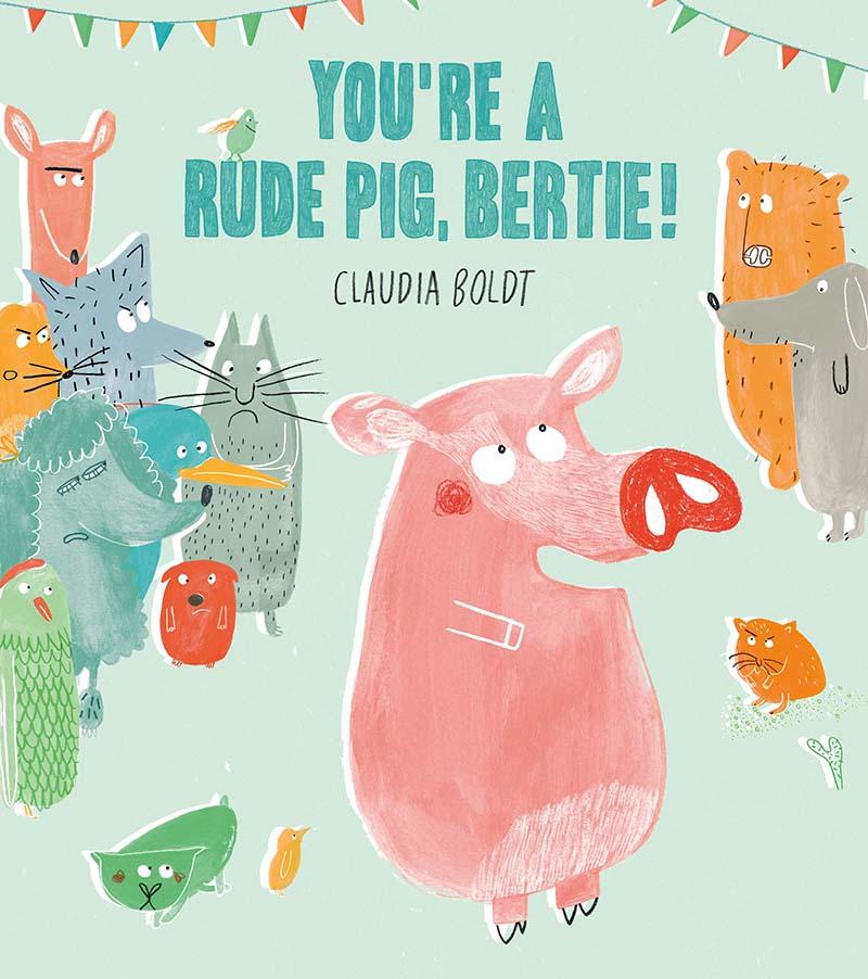 You're A Rude Pig, Bertie! - Jacket