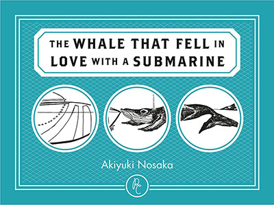 The Whale That Fell in Love with a Submarine - Jacket
