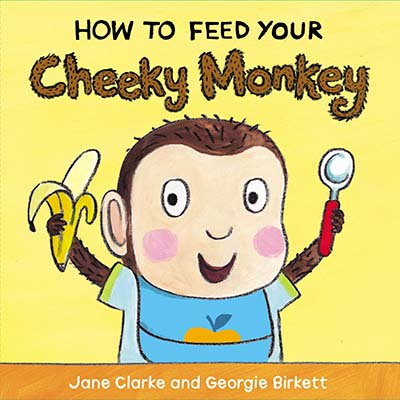 How to Feed Your Cheeky Monkey - Jacket