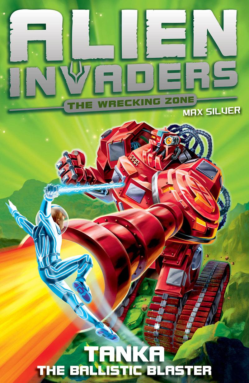Alien Invaders 10: Tanka - The Ballistic Blaster - Jacket
