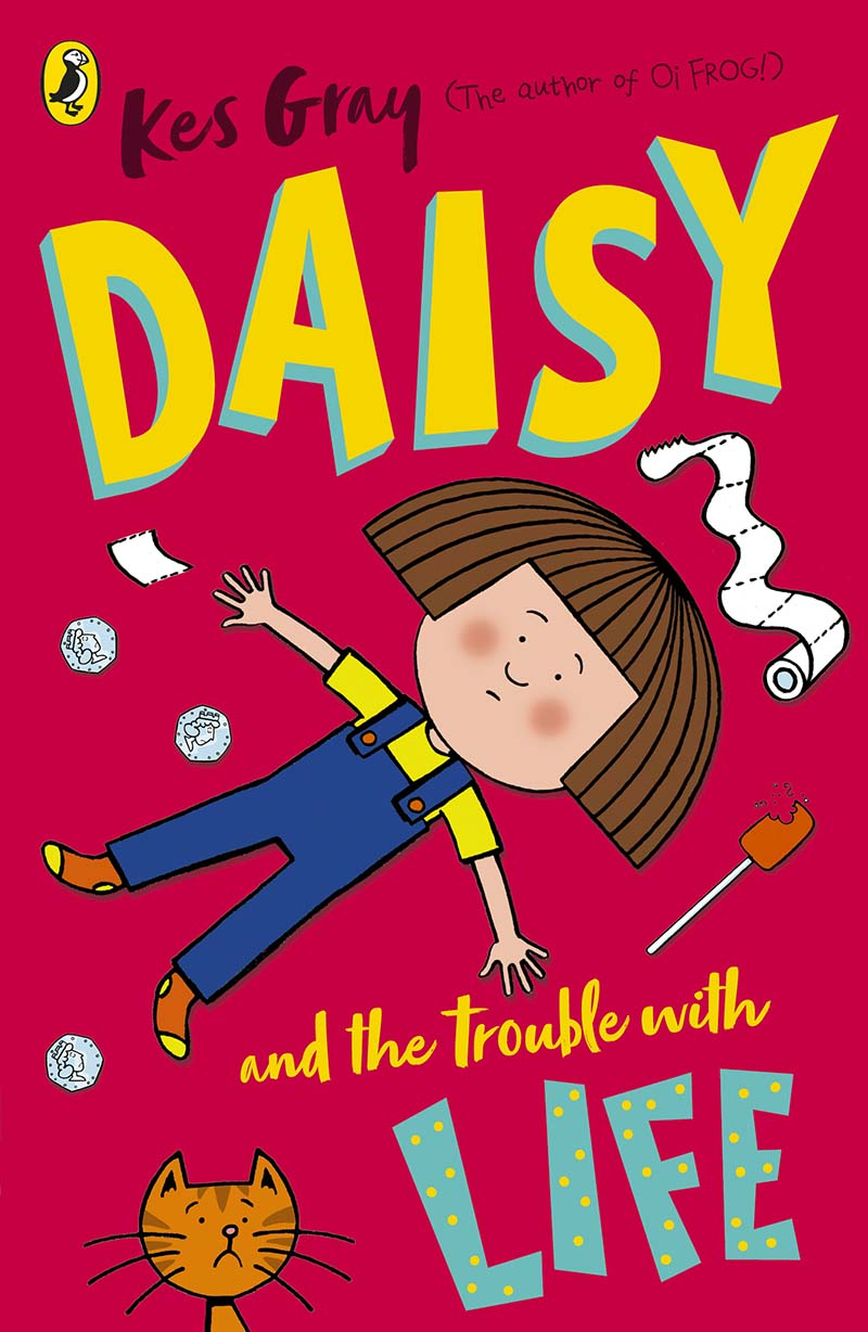 Daisy and the Trouble with Life - Jacket