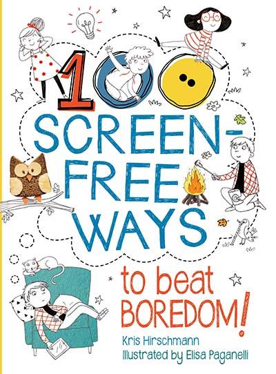 100 Screen-Free Ways To Beat Boredom - Jacket