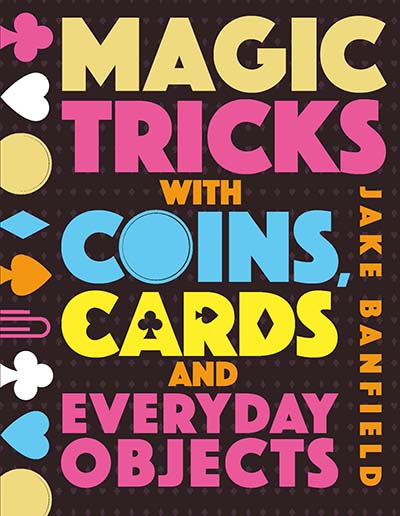 Magic Tricks with Coins, Cards and Everyday Objects - Jacket