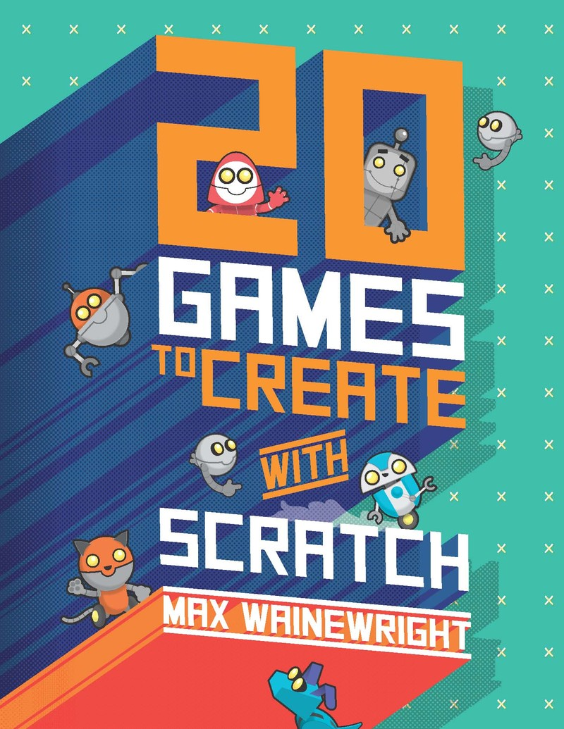 20 Games To Create With Scratch - Jacket