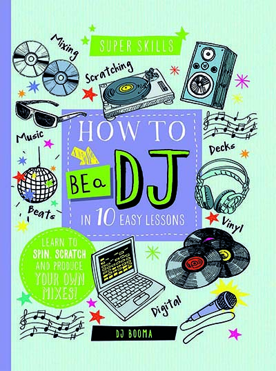 Super Skills : How to be a DJ in 10 Easy Lessons - Jacket