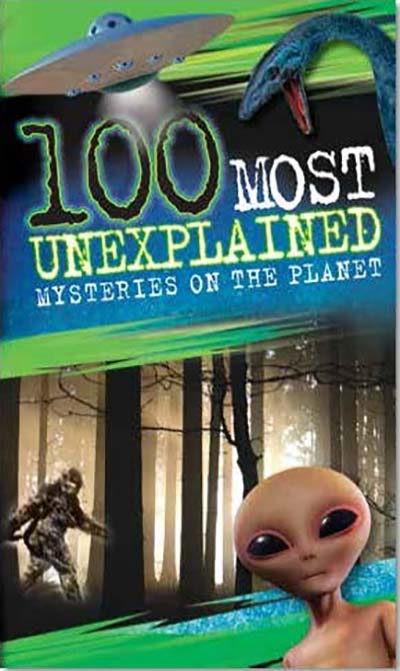 100 Most Unexplained Mysteries On the Planet - Jacket