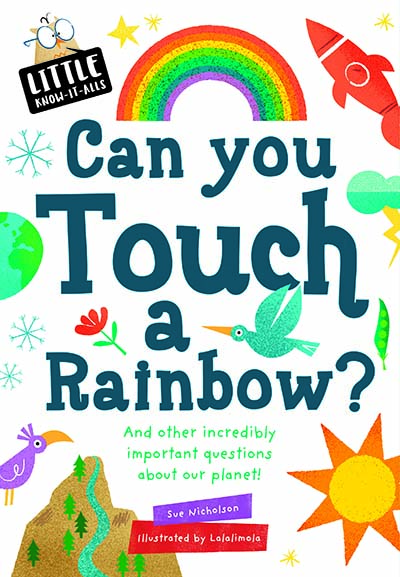 Little Know-it All: Can You Touch a Rainbow? - Jacket