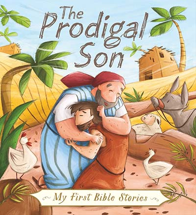 My First Bible Stories (Stories Jesus Told): The Prodigal Son - Jacket