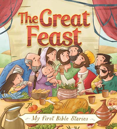 My First Bible Stories (Stories Jesus Told): The Great Feast - Jacket