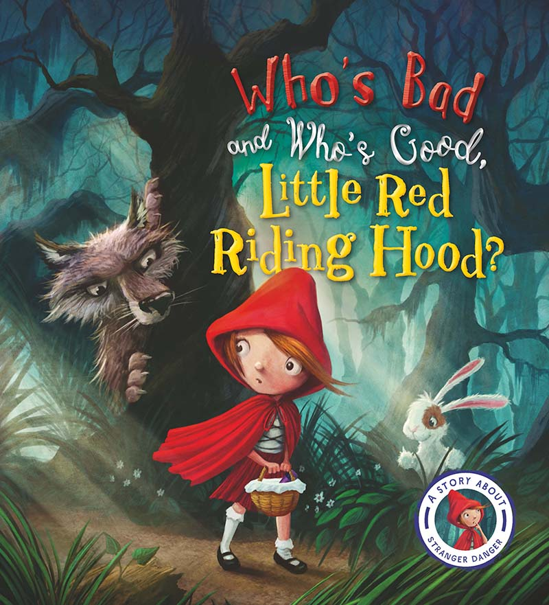 Fairytales Gone Wrong: Who's Bad and Who's Good, Little Red Riding Hood? - Jacket