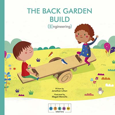 STEAM Stories: The Back Garden Build (Engineering) - Jacket