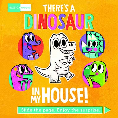 Magic Windows: There's a Dinosaur in My House! - Jacket