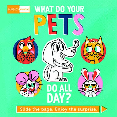 Magic Windows: What Do Your Pets Do All Day? - Jacket
