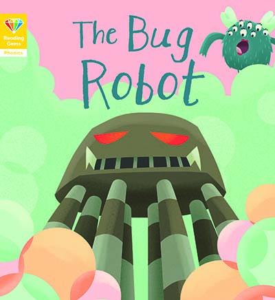 Reading Gems Phonics: The Bug Robot (Book 4) - Jacket