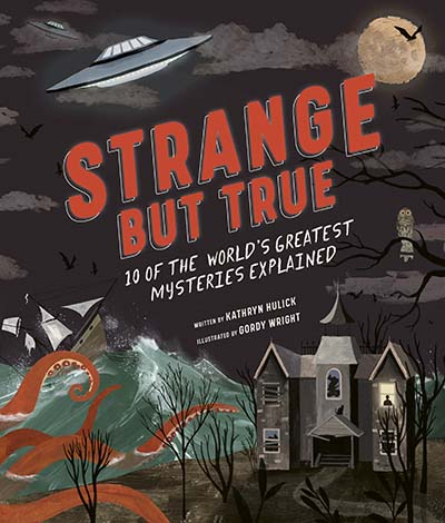 Strange but True: 10 of the world's greatest mysteries explained - Jacket
