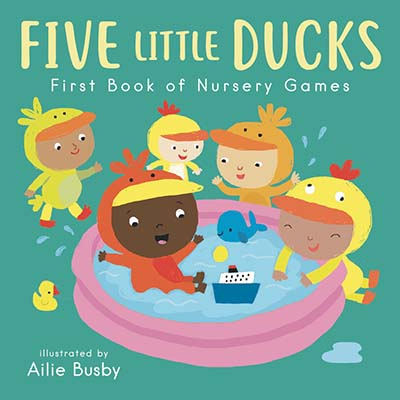 Five Little Ducks - First Book of Nursery Games - Jacket