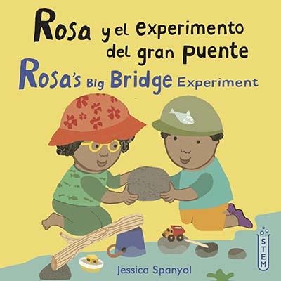 Rosa y el experimento del gran puente/Rosa's Big Bridge Experiment - Jacket