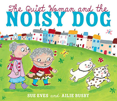 The Quiet Woman and the Noisy Dog - Jacket